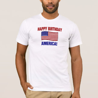 HAPPY BIRTHDAY AMERICA ! T-Shirt