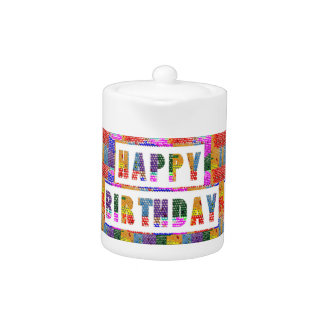 HAPPY BIRTHDAY : Artist Created Font n Color Teapot