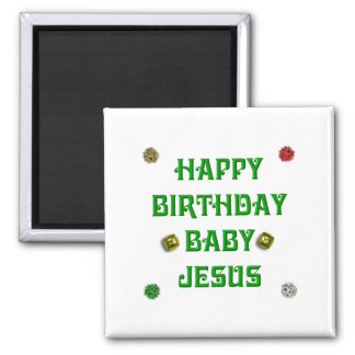 Happy Birthday Baby Jesus #1 Magnet