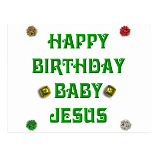 Happy Birthday Baby Jesus #1 Postcard