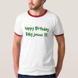 Happy Birthday Baby Jesus !!! Tees