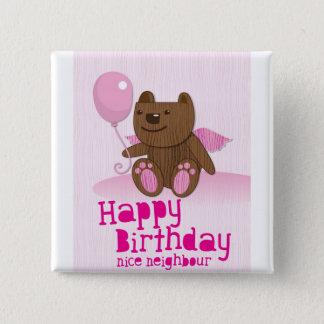 Happy birthday Bear Nice Neighbour Pinback Button