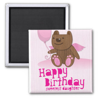 Happy Birthday Bear Sweetest Daughter! 2 Inch Square Magnet