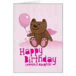 Happy Birthday Bear Sweetest Daughter! Cards