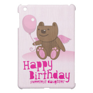 Happy Birthday Bear Sweetest Daughter! iPad Mini Cover