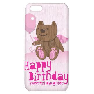 Happy Birthday Bear Sweetest Daughter iPhone 5C Cases