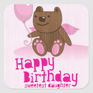 Happy Birthday Bear Sweetest Daughter! Square Sticker