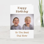 "Happy Birthday Best Dad Ever Custom Photo Card<br><div class=""desc"">For Dad's birthday this year,  give him a cute personalized card from the kids!  Personalize with your own photo. The text and the message inside,  including the colors,  are also fully customizable.</div>"