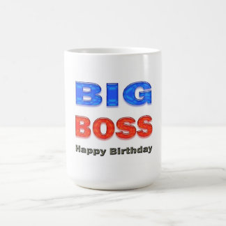 Happy Birthday Big Boss Birthday Gifts Coffee Mug