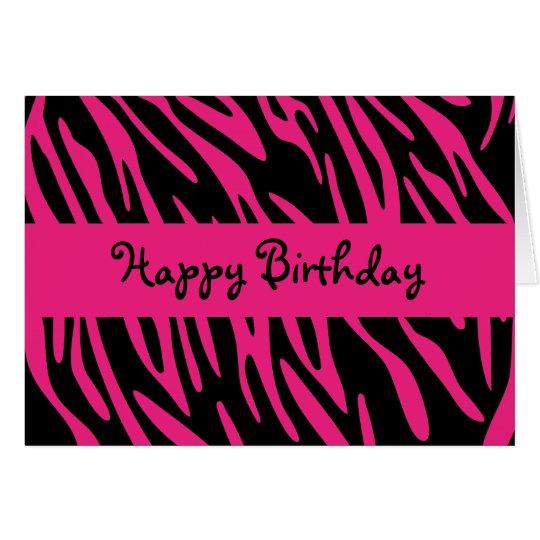 Happy Birthday Black And Pink Zebra Stripe Card