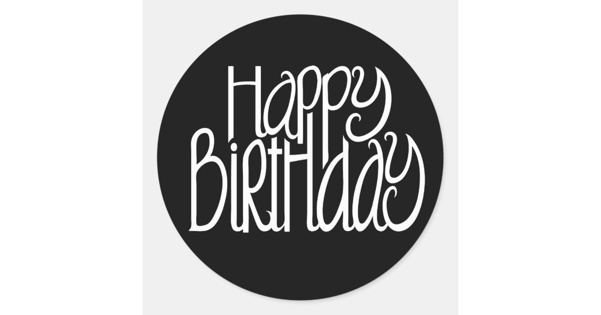 happy birthday black sticker zazzle com