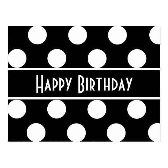 happy birthday black white polka dot post card zazzle com
