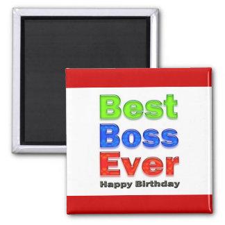 Happy Birthday Boss Best Boss Ever Magnets