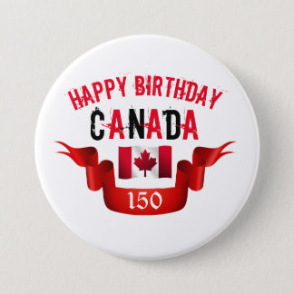 Happy Birthday Canada 150th Birthday - Button