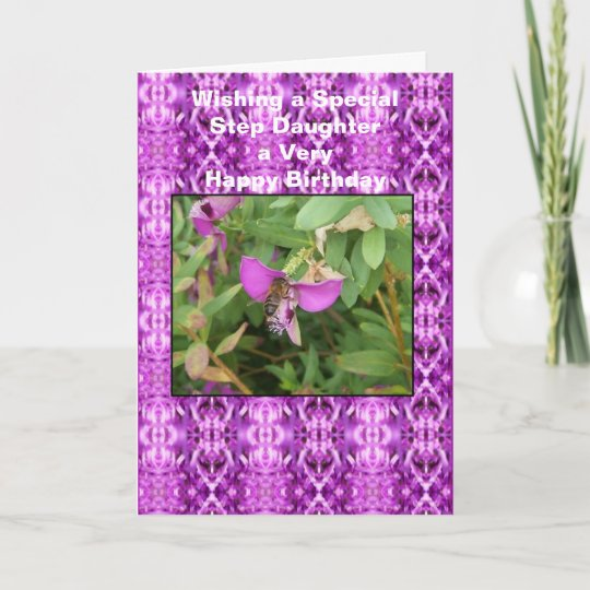 Happy Birthday Card For A Step Daughter Bee Zazzle