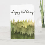 "Happy Birthday Card for Him, Watercolor Pine Trees<br><div class=""desc"">This watercolor pine tree forest birthday card will work for any man in your life. Customize with your own message inside or buy several to keep on hand.</div>"