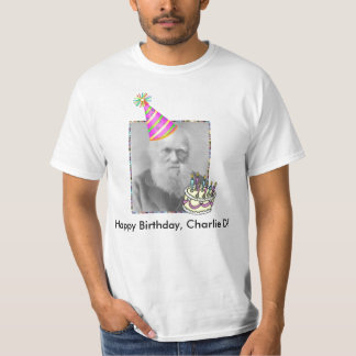 Happy Birthday, Charlie D! T Shirt