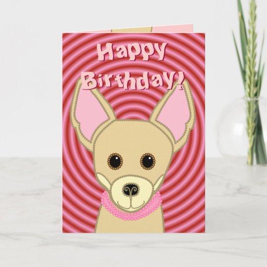 Happy Birthday Chihuahua Card Zazzle