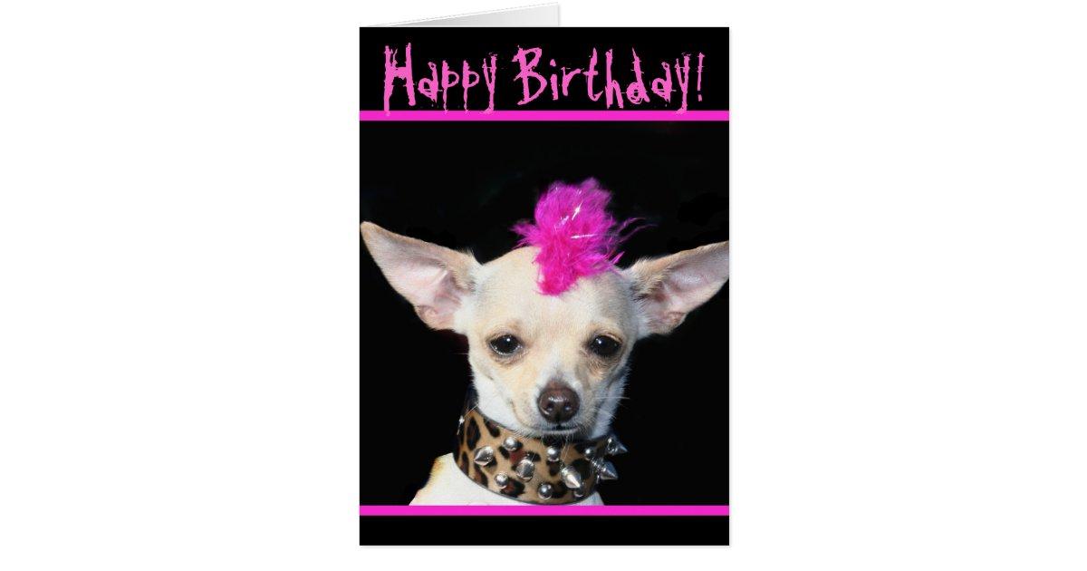 Happy Birthday Chihuahua Punk greeting card | Zazzle.com