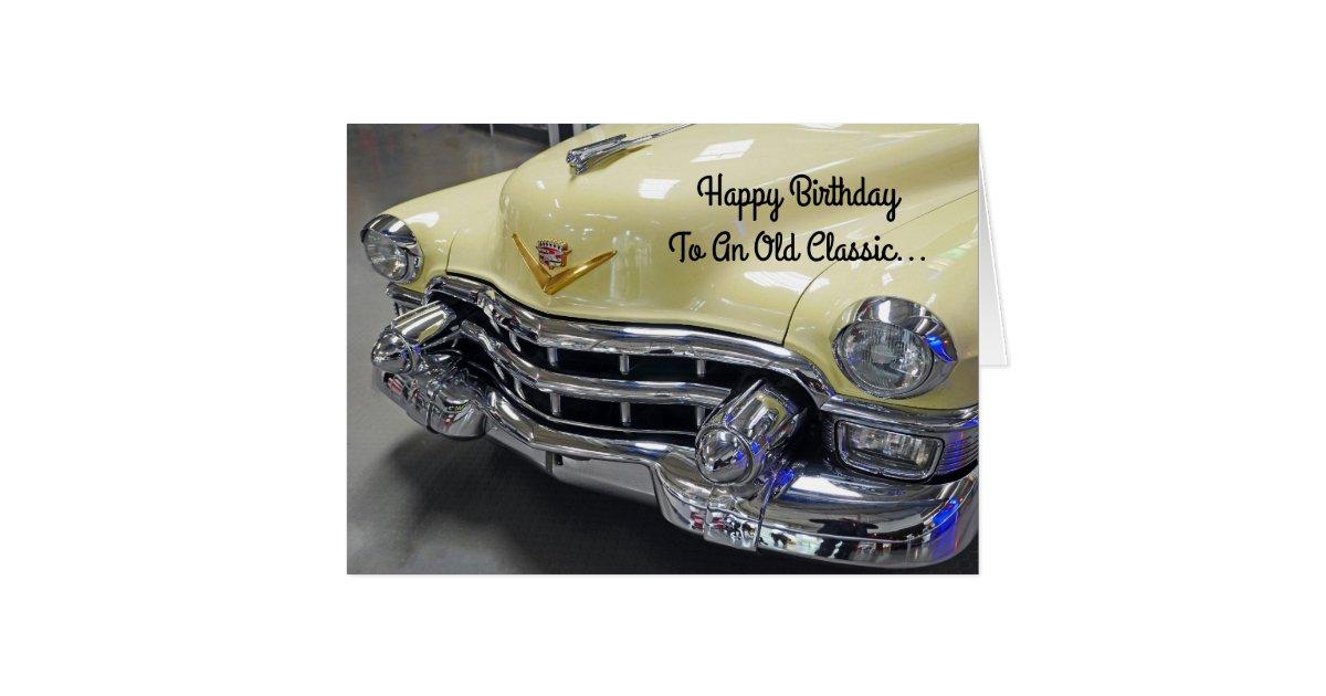 Happy Birthday Classic Car Buff Greeting Card Zazzle
