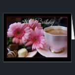 """Happy Birthday Cup Of Tea, Flowers And Chocolates Card<br><div class=""""desc"""">Happy Birthday Cup Of Tea,  Flowers And Chocolates</div>"""