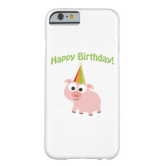 Happy Birthday! Cute Pig Barely There iPhone 6 Case