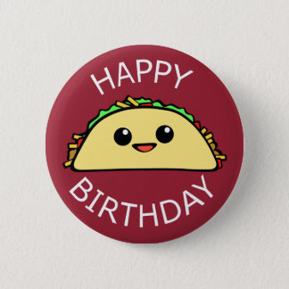 Happy Birthday Cute Taco Pinback Button