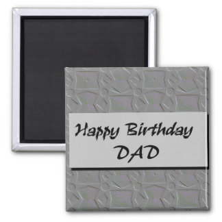 Happy Birthday DAD 2 Inch Square Magnet