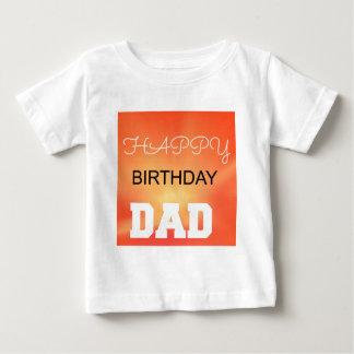 Happy Birthday Dad Baby T-Shirt