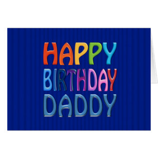 Happy Birthday Daddy - Happy Colourful Greeting Card