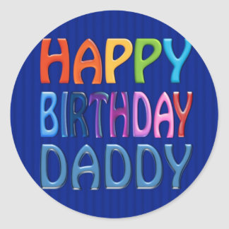 happy birthday daddy happy colourful greeting classic round sticker