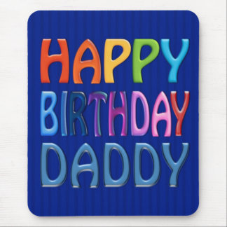 Happy Birthday Daddy - Happy Colourful Greeting Mouse Pad