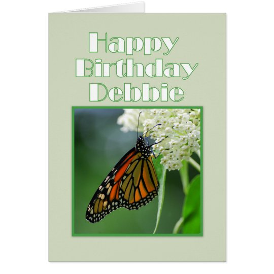 Happy Birthday Debbie Monarch Butterfly Card