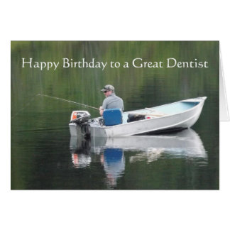Happy Birthday Dentist Great day Fishing Lake Boat Card