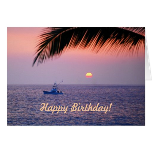 Happy Birthday Fishing Boat Tropical Sunset Card | Zazzle