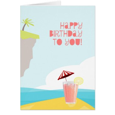 Beach Themed Happy Birthday from a Tropical Island Beach Card