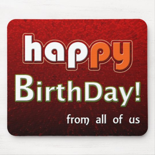 Happy Birthday From All Of Us Big Red Mouse Pad