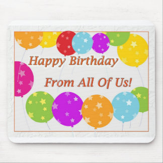 Happy Birthday From All Of Us Bright Balloons Mouse Pad
