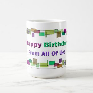 Happy Birthday From All Of Us Coffee Mug