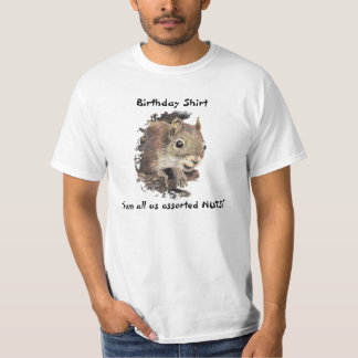 Happy Birthday from all us NUTS Cute Squirrel T-Shirt