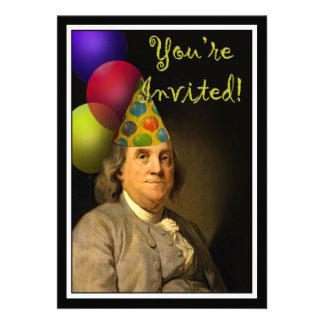 Happy Birthday  From Ben Franklin Custom Invite