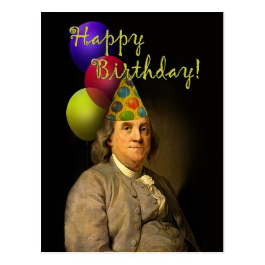 benjamin franklin birthday Happy Birthday From Ben Franklin Postcard | Zazzle.com benjamin franklin birthday