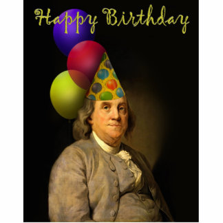 Happy Birthday  From Ben Franklin Statuette