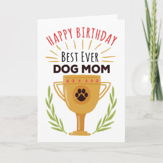 Happy Birthday From Dog - Best Ever Dog Mom! Card