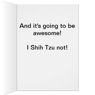 Happy Birthday from Edie the Shih Tzu puppy Card