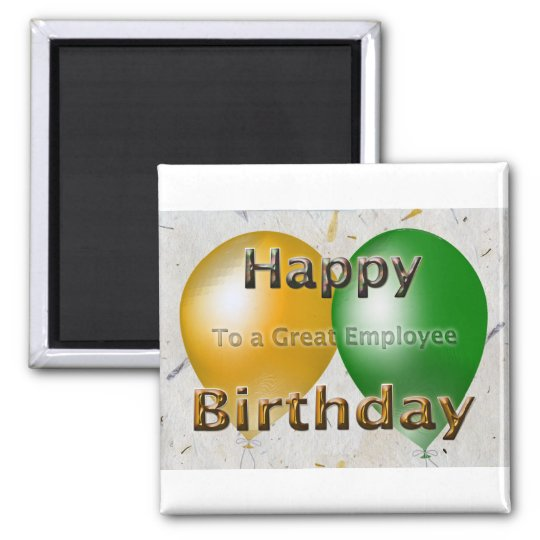 Happy Birthday From To A Great Employee Magnet