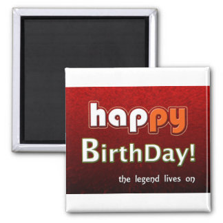 Happy Birthday From To A Legend Magnet