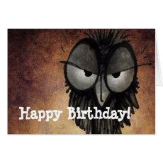 Happy Birthday Funny Grumpy Disgruntled Owl Card