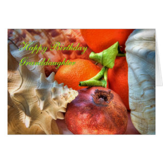 Happy Birthday Granddaughter - Shells and Fruits Greeting Card