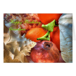 Happy Birthday Grandma - Shells and Fruits Greeting Card